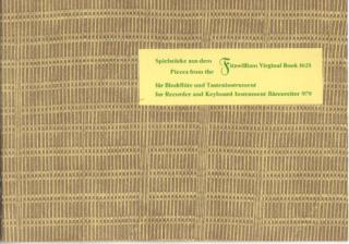 Blockföte - SPIELSTUECKE AUS DEM FITZWILLIAM VIRGINAL-BOOK