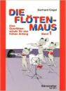 Die Flötenmaus 1: Eine Querflötenschule...