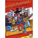 Blockflötenfieber 1: Die neue Schule für...